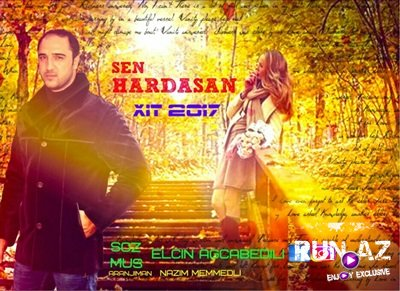 Elcin Agcabedili - Sen Hardasan 2017 (Yeni)
