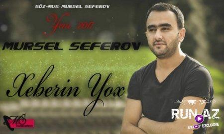 Mursel Seferov - Xeberin Yox 2017 (Yeni)