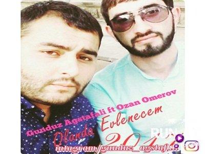 Gunduz Agstafali  ft Ozan Omerov-imkan Olanda Evlenerem 2017 Yeni