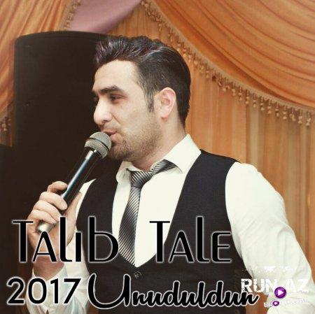 Talib Tale - Unuduldun 2017