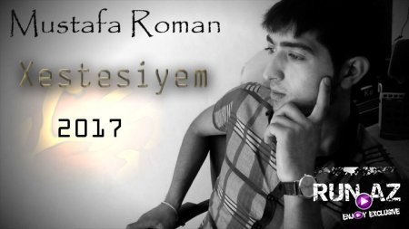 Mustafa Roman - Xestesiyem 2017 Exclusive
