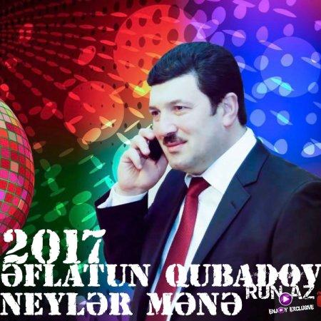 Əflatun Qubadov - Neylər Mənə 2017