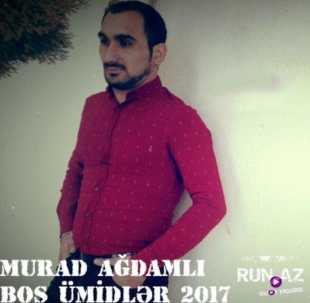 Murad Ağdamlı - Bos Umidler 2017