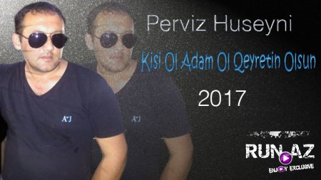 Perviz Huseyni - Kisi Ol Adam Ol Qeyretin Olsun 2017
