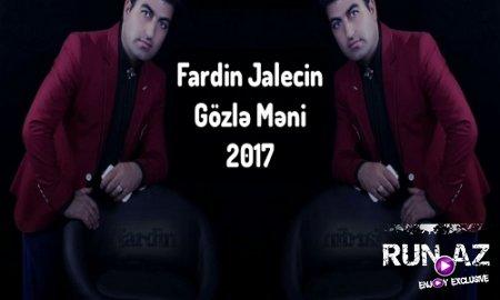 Fardin Jalecin - Gozle Meni 2017 (Yeni)