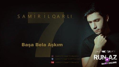 Samir ilqarli - Basa Bela Askim