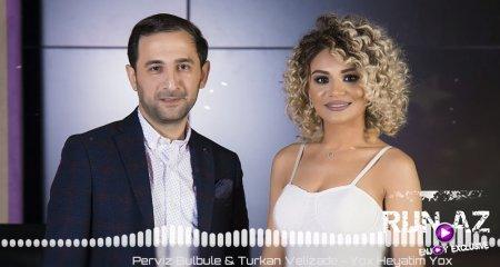 Perviz Bulbule & Turkan Velizade - Yox Heyatim Yox 2017