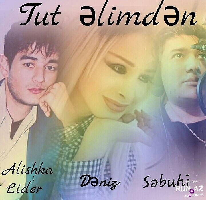 Alishka Lider ft Deniz ft Sebuhi - Tut elimden