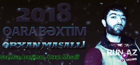 Orxan Masalli-Qara Bextim 2018