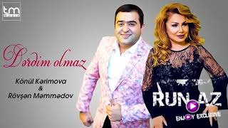 Konul Kerimova Ft Rovsen Memmedov - Derdim Olmaz 2018