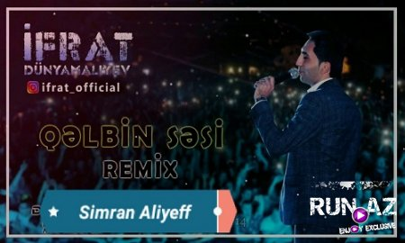 Ifrat Dunyamaliyev - Qelbin Sesi 2018 (Remix) (Yeni)