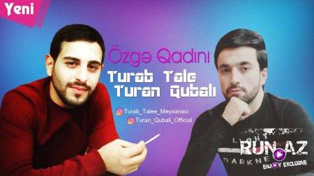 Turan Qubali ft Turab Tale - Ozge Qadini 2018