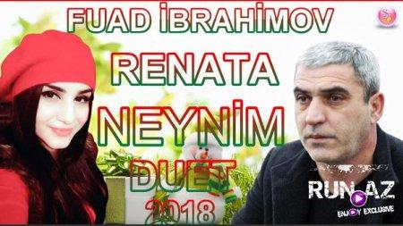Fuad Ibrahimov ft Renata - Neynim 2018