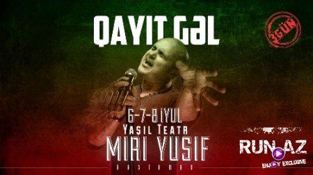 Miri Yusif Qayit Gel 2018 Yeni Mp3 Run Az ən Sevdiyin