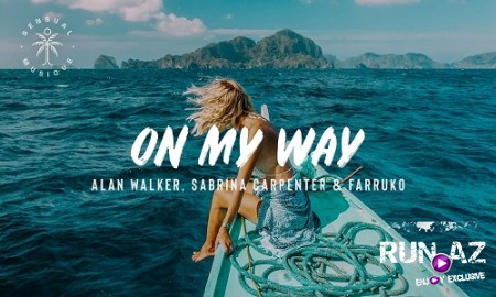 Alan Walker feat. Sabrina Carpenter & Farruko - On My Way 2019
