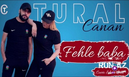 Tural Sedali Ft Canan - Fehle Baba 2019