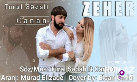 Tural Sedali Ft Canan - Zeher 2019